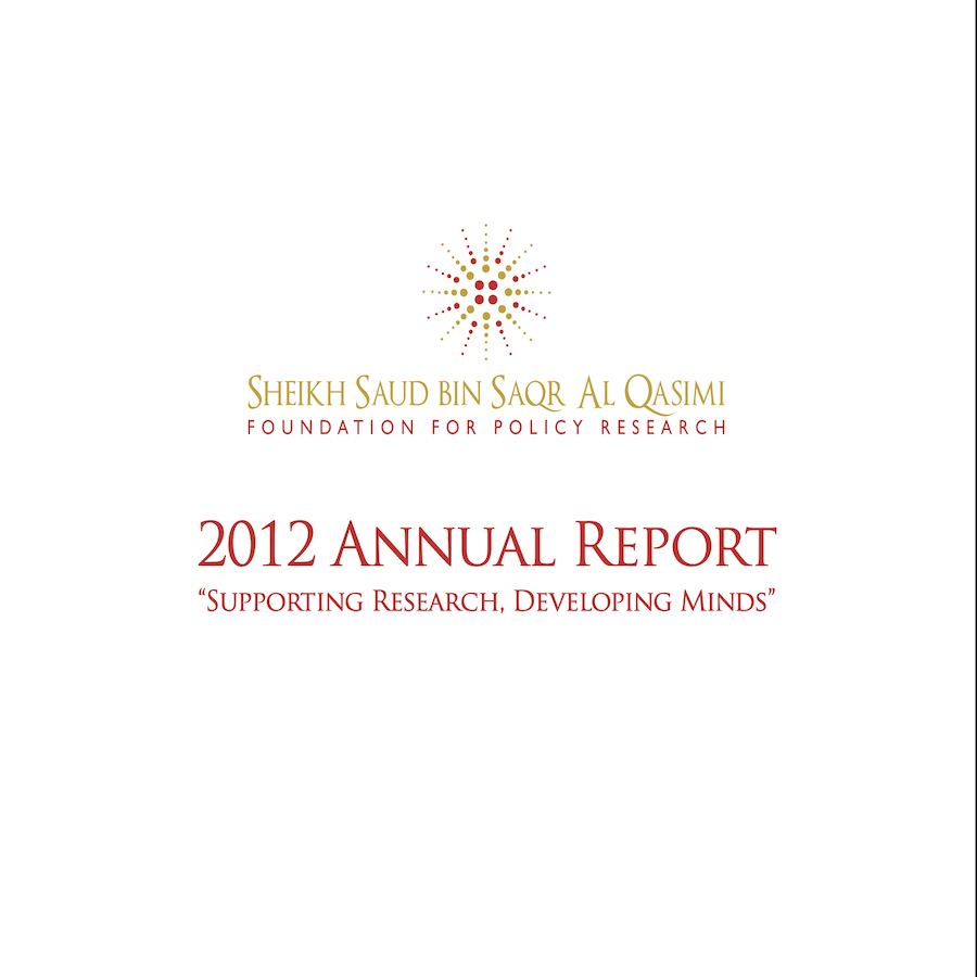 Sheikh Saud bin Saqr Al Qasimi Foundation for Policy Research 2012 Annual Report