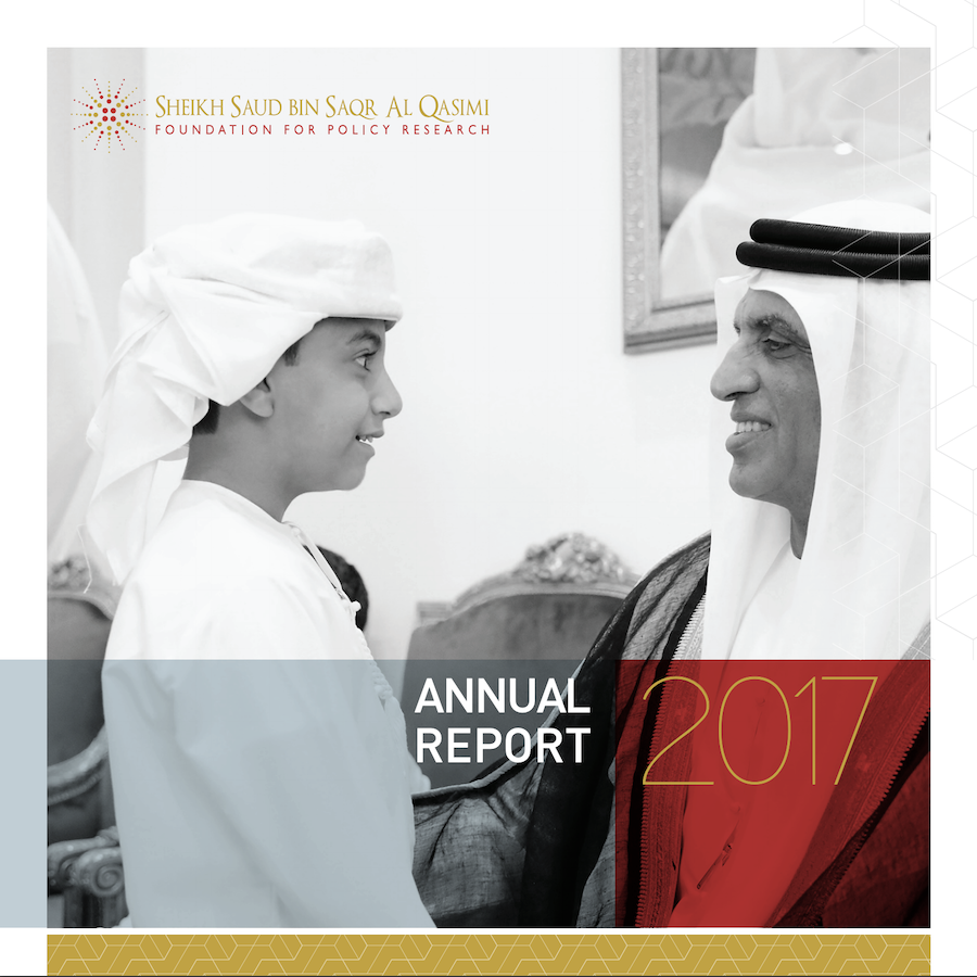 Sheikh Saud bin Saqr Al Qasimi Foundation for Policy Research 2017 Annual Report